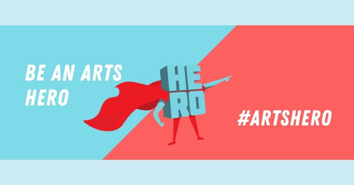 Be An Arts Hero