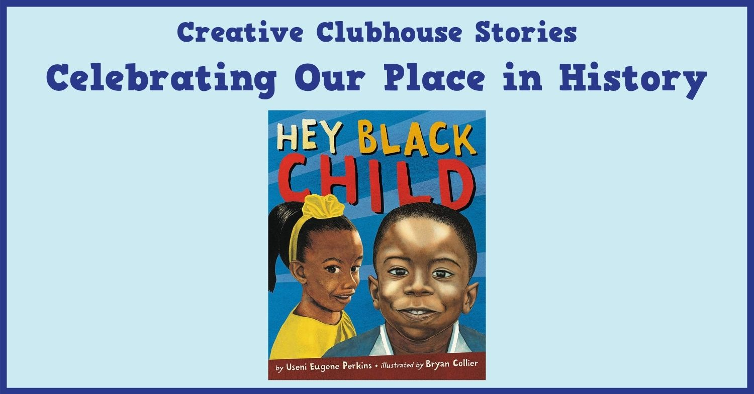 Creative Clubhouse Stories Celebrating Our Place In History