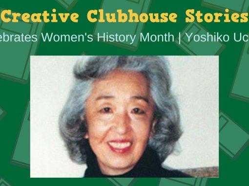 Creative Clubhouse Stories Celebrates Yoshiko Uchida!