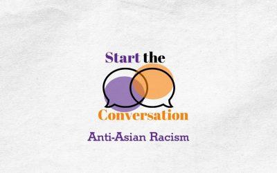 Start the Conversation | Anti-Asian Racism