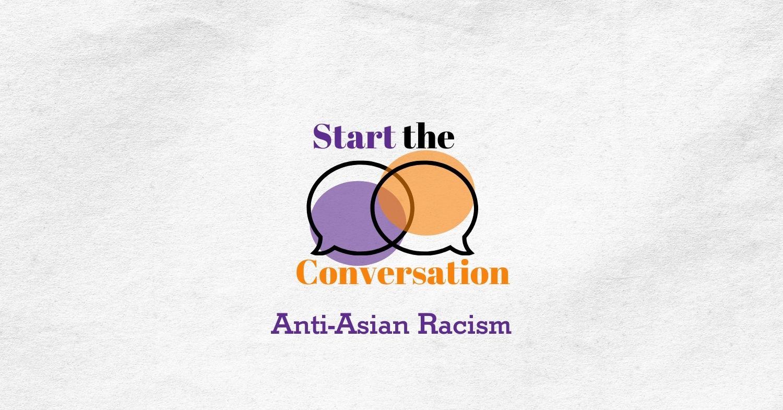 start the conversation anti asian racism