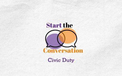 Start the Conversation | Civic Duty