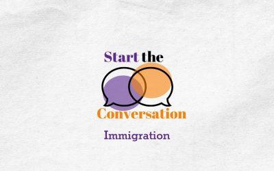 Start the Conversation | Immigration