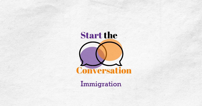 start the conversation immigration