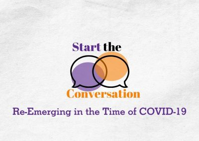 Start the Conversation   Re-Emerging in the Time of COVID-19